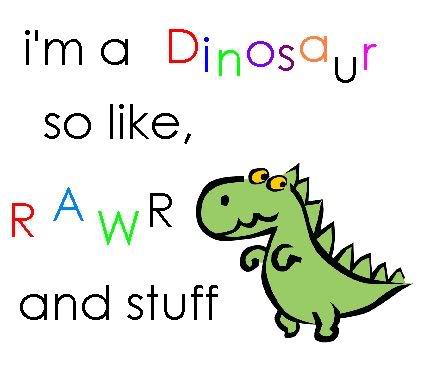 Dinosaur Rawr Quotes. QuotesGram