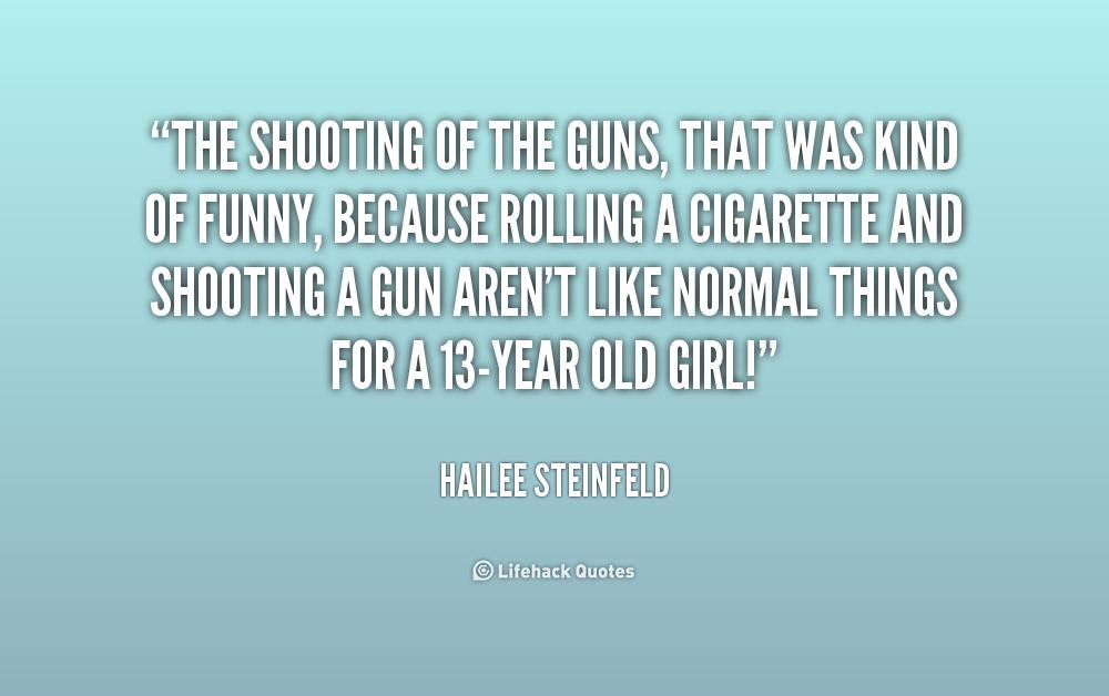 Girls Shooting Guns Quotes Quotesgram