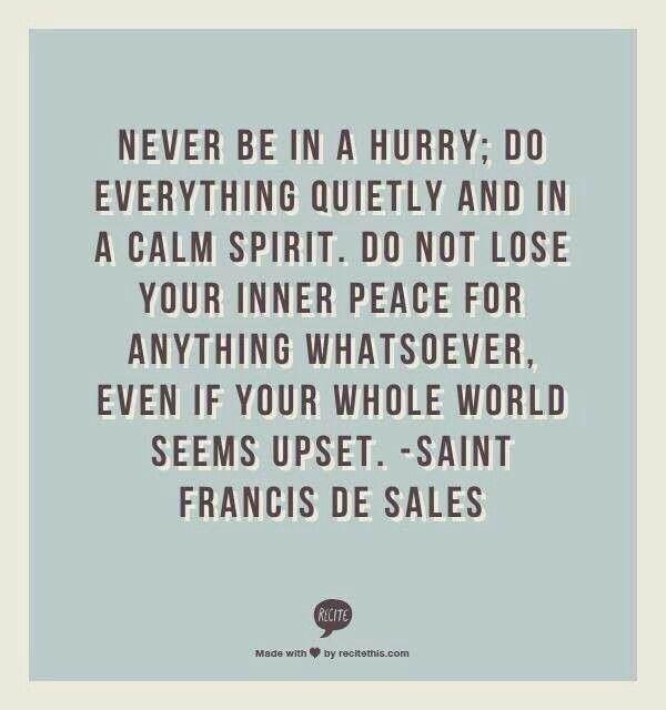 Motivational Quotes For Selling Your House Quotesgram: Saint Francis De Sales Quotes. QuotesGram