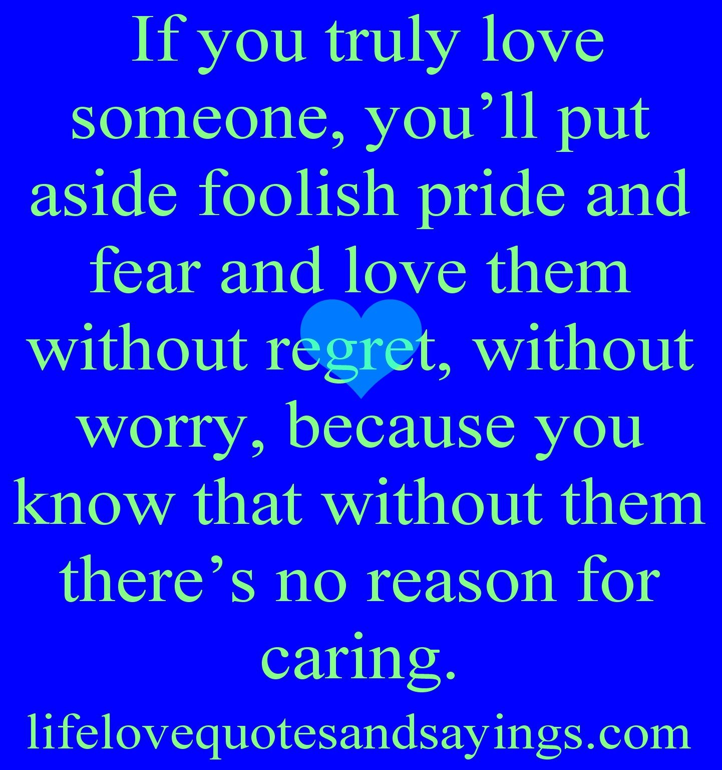 Quotes About Love And Pride. QuotesGram