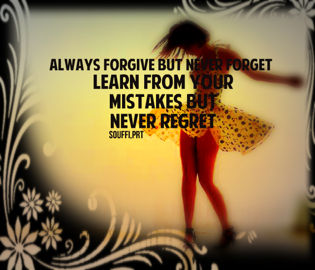 Quotes and Sayings : Always forgive, but never forget ...