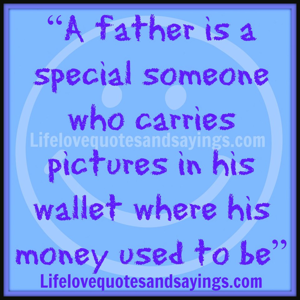 Funny Fathers Day Quote: Someone Special Quotes And Sayings. QuotesGram