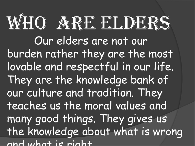 essay on importance of respecting elders Check out our top free essays on respecting elders to help you write your own essay.