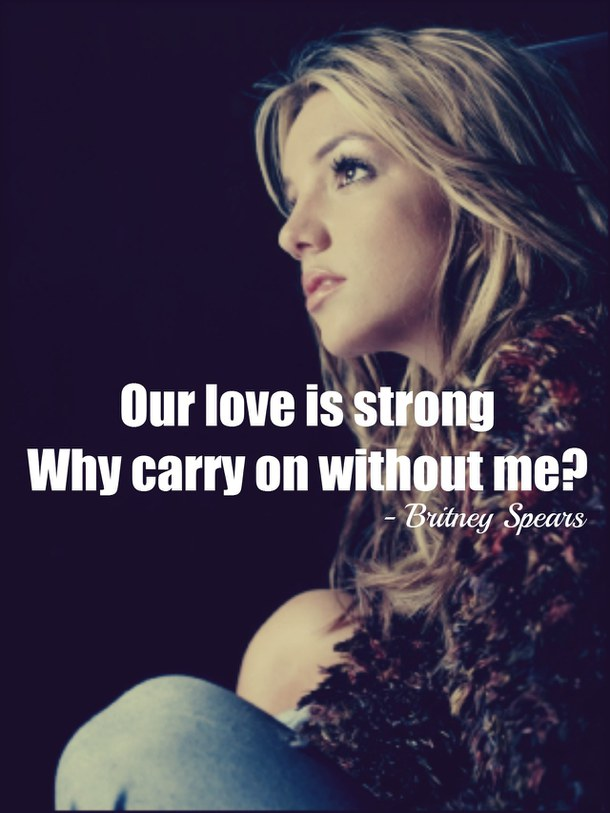 Britney Spears Song Quotes. QuotesGram