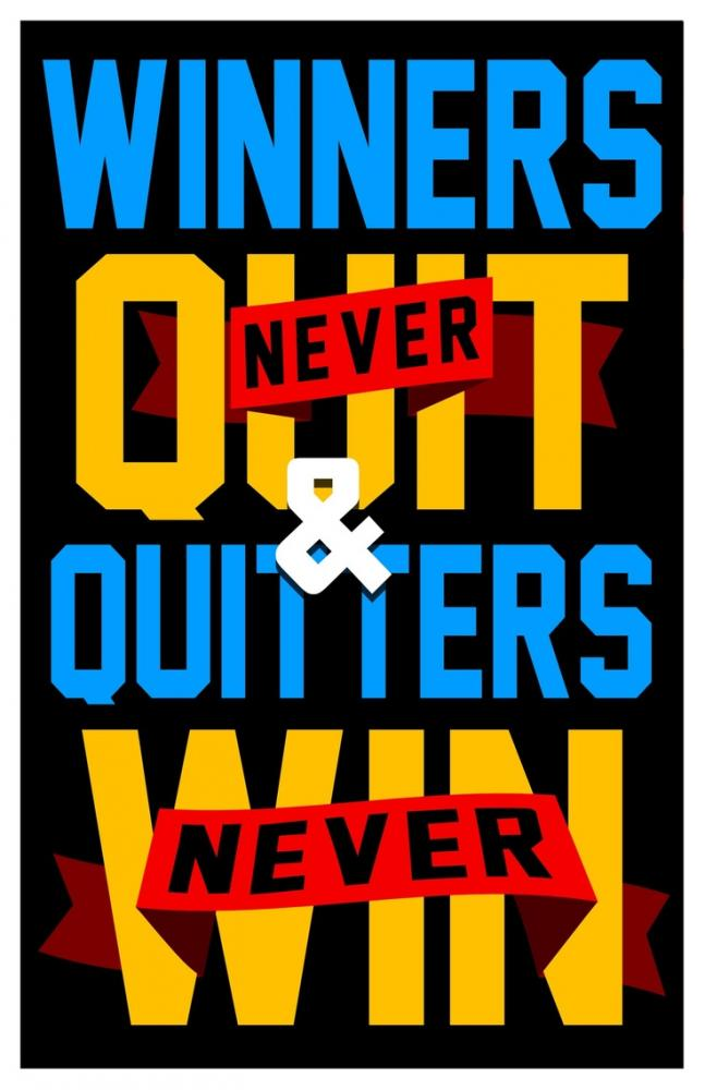 quitters never win winners never quit essay Winners never quit, and quitters never win  and i've never accomplished anything before the five- or six-year mark -- i mean, anything  first-person essays, features, interviews and q&as.