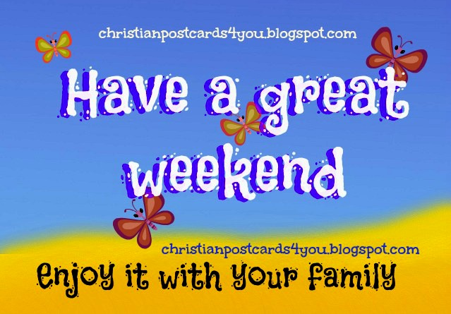 Have A Wonderful Weekend Quotes. QuotesGram