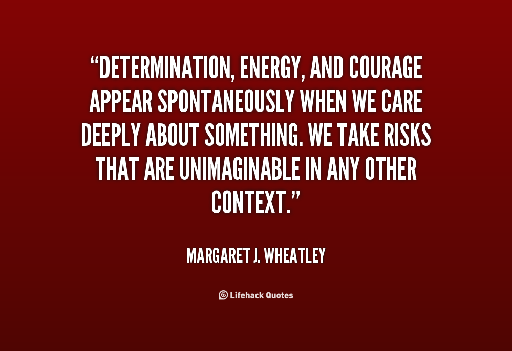 quotes for courage and determination quotesgram