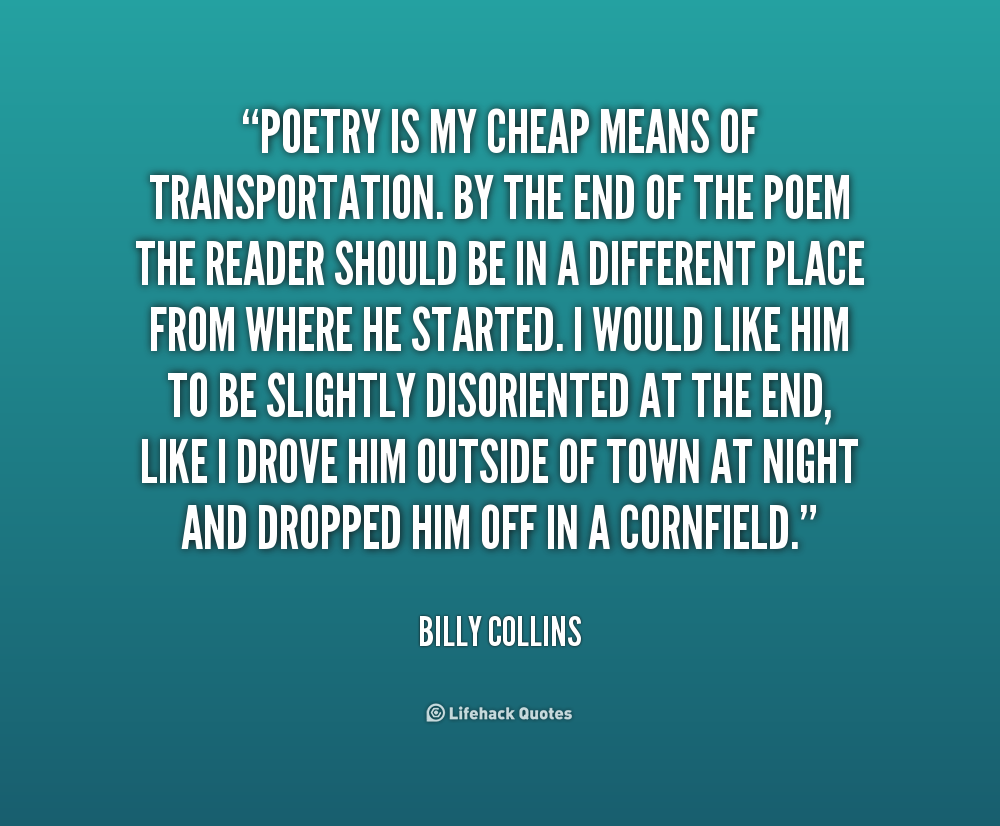the poetry of collins Playfulness, spare elegance, and wit epitomize the poetry of billy collins with his distinct voice and accessible language, america's two-term poet.