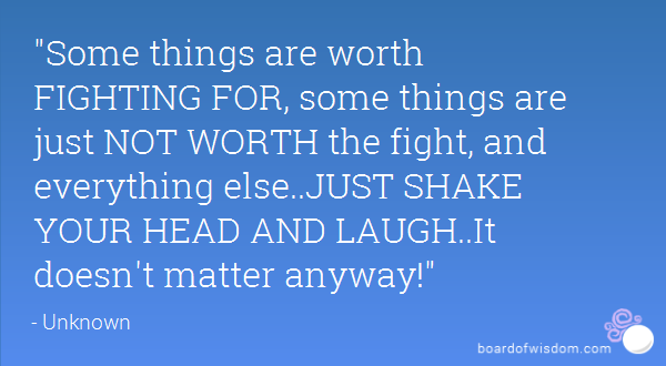 Things Worth Fighting For Quotes Quotesgram