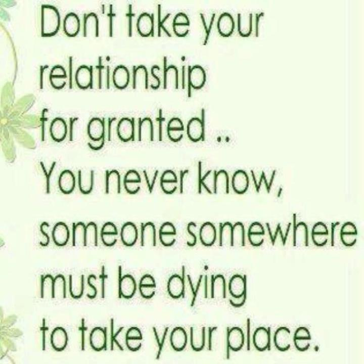 Dnr Take Anyone For Granted Quotes: Dont Take People For Granted Quotes. QuotesGram