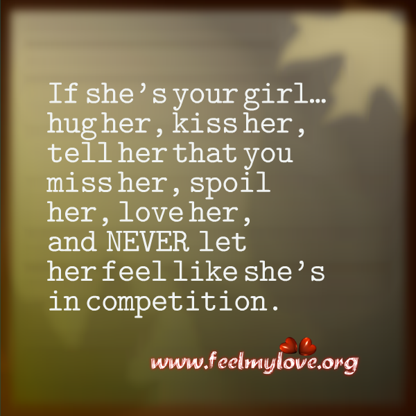 Telling A Guy How You Feel Quotes: Spoil Your Girl Quotes. QuotesGram
