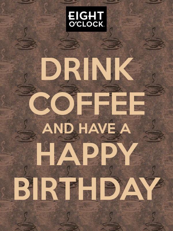Happy Birthday Coffee Quotes Quotesgram
