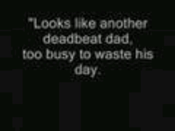 Quotes About Sons And Mothers Deadbeat Dad Quotes Fr...