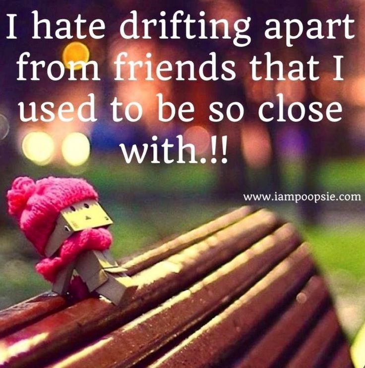 Sad I Miss You Quotes For Friends: Friends Drifting Apart Quotes. QuotesGram