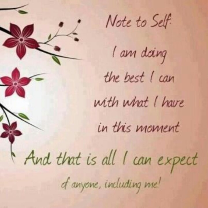 I Am Doing The Best I Can Quotes: Note To Self Quotes. QuotesGram