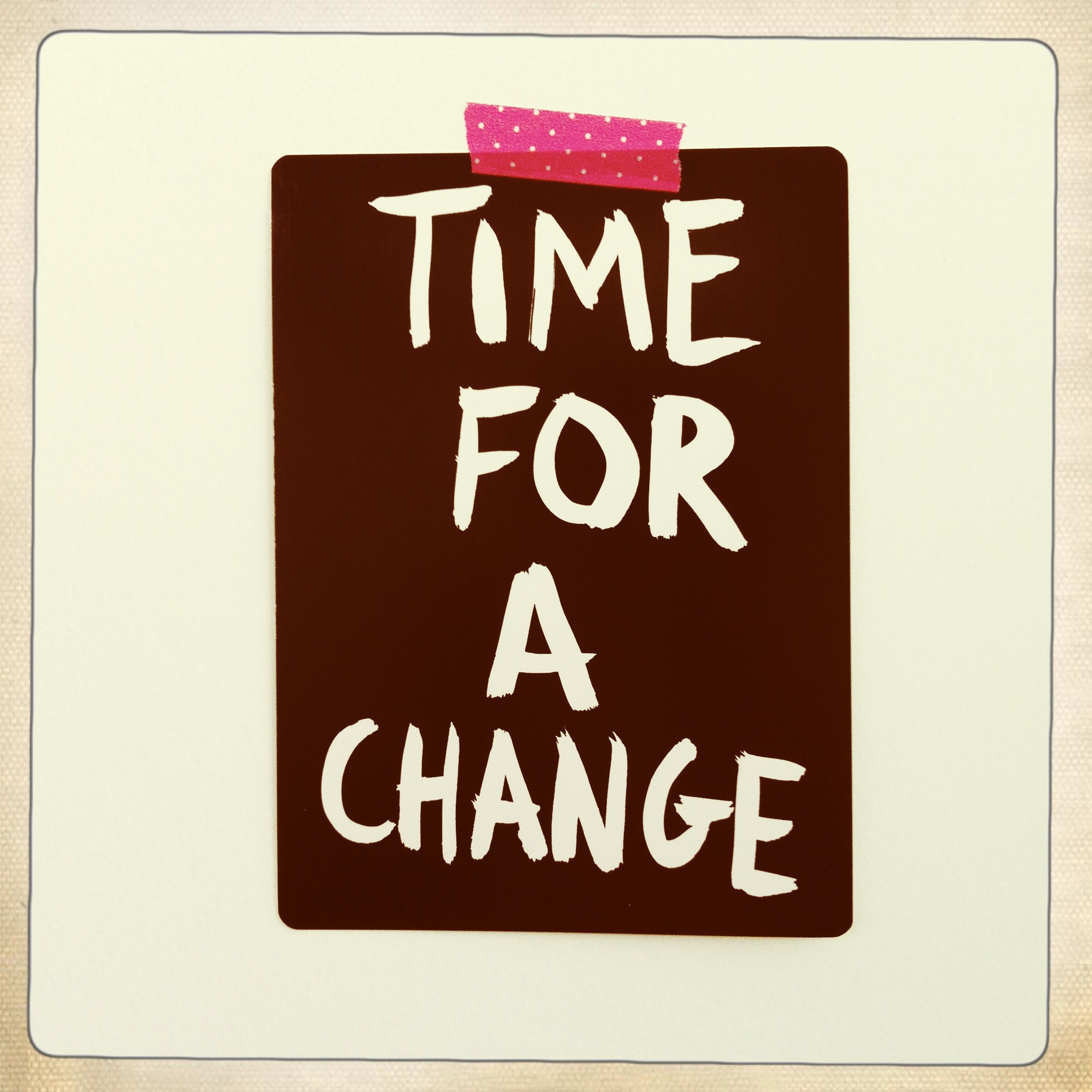 Time For Change Quotes Quotesgram