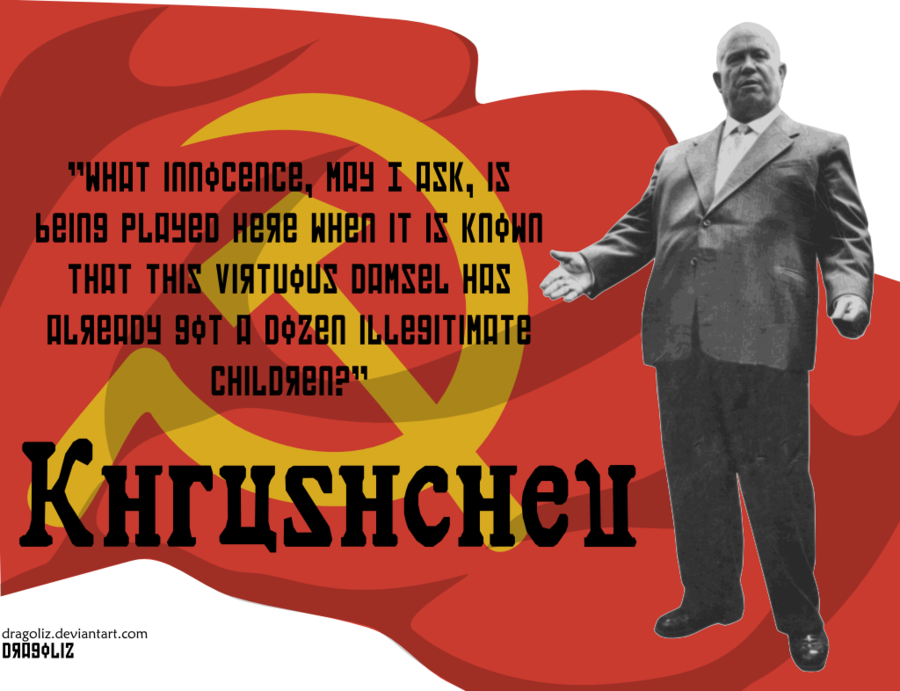 From Nikita Khrushchev Quotes. QuotesGram