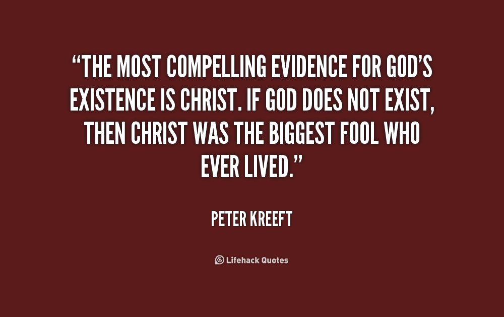 proof for the existence of god essay Moral arguments for god's existence form a diverse family of arguments that   evidence for this can be found in the amazing popularity of c s lewis's  this  essay will discuss several different forms of the moral argument.