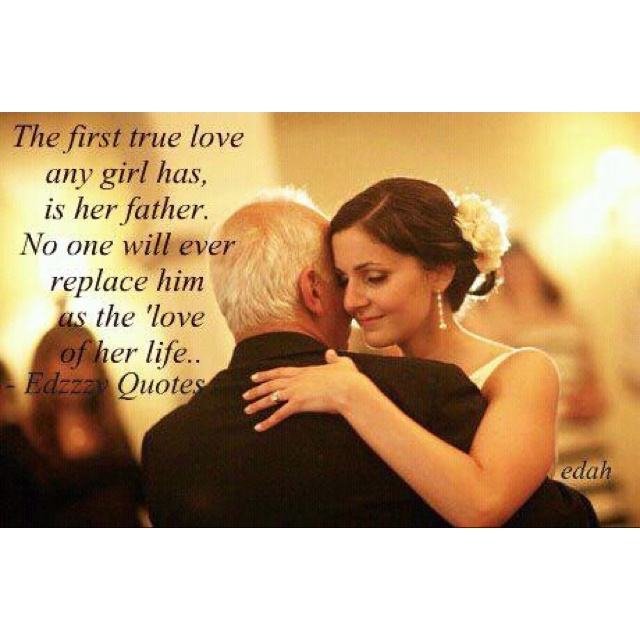 Quotes About The Love Of A Father: Father Daughter Dance Quotes. QuotesGram