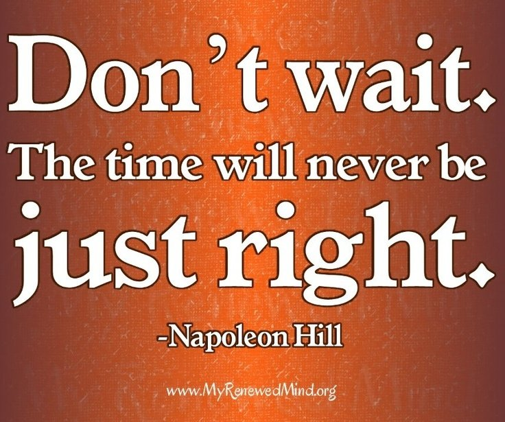 Waiting For The Right Time Quotes Quotesgram