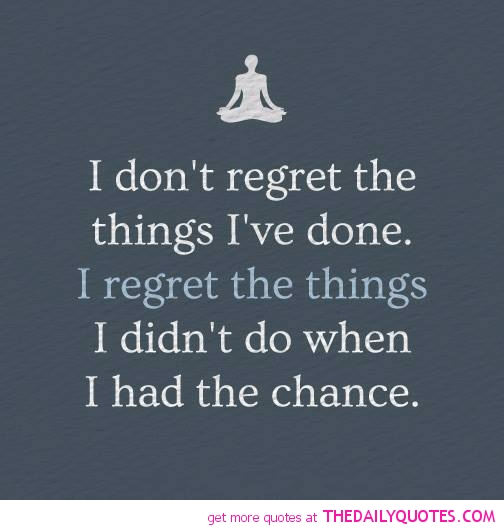Quotes About Regrets In Life. QuotesGram