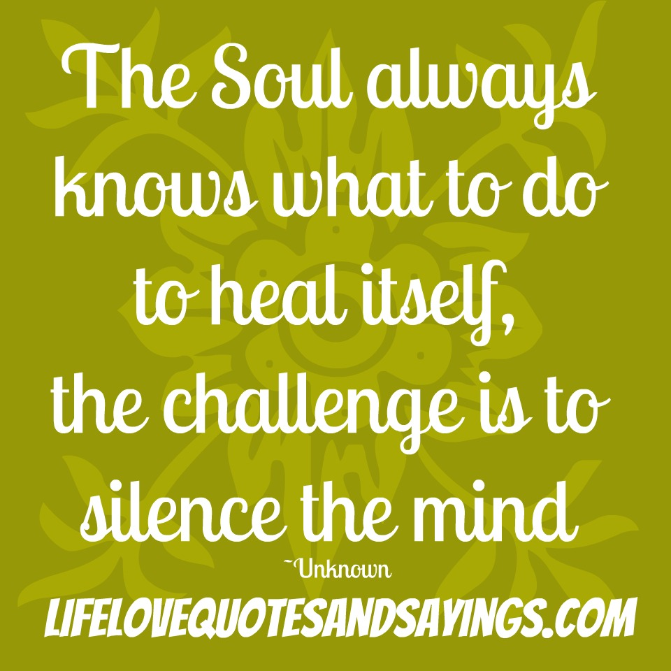 12 Inspirational Quotes For The Soul: Healing The Soul Quotes. QuotesGram