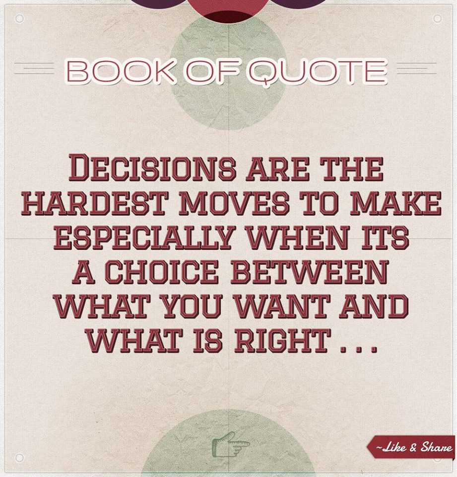 Decision Making Quotes: Quotes About Making The Right Decision. QuotesGram