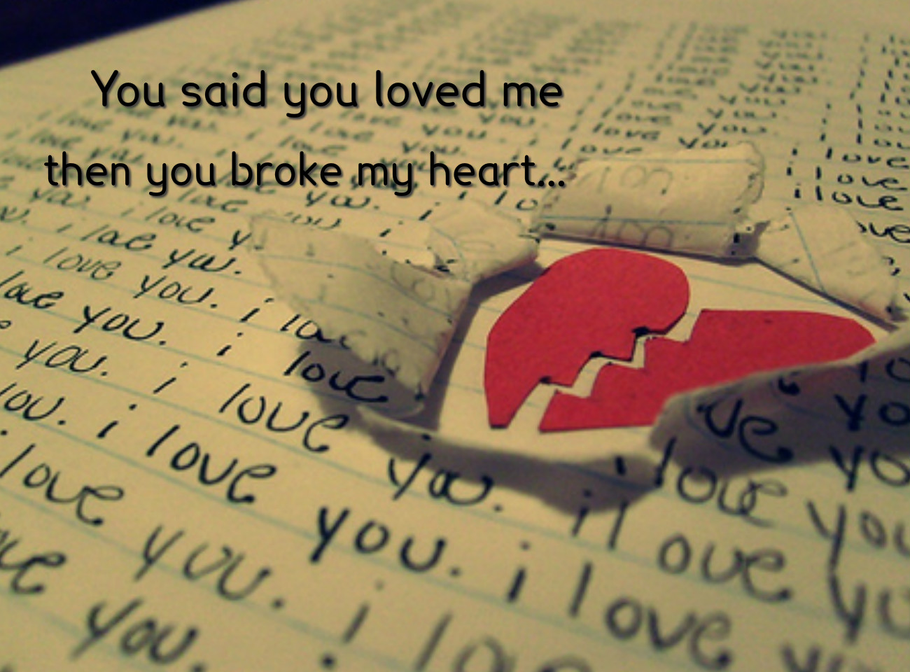 you broke my heart quotes for him - photo #12