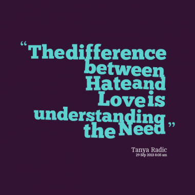 What is the difference between love and hate?
