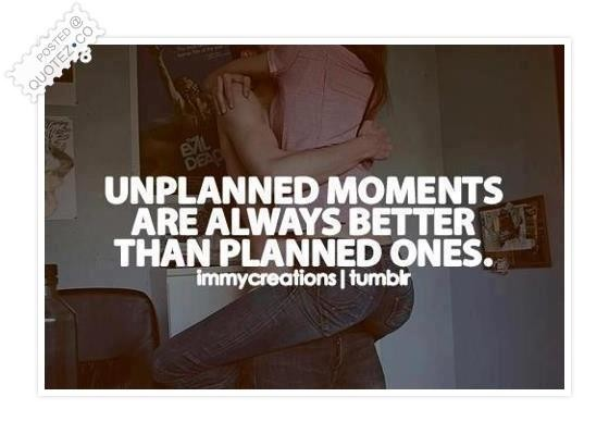 Unplanned Moments Quotes Quotesgram
