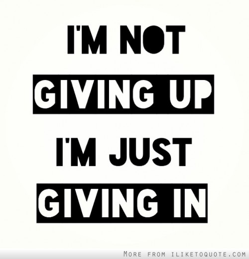 Im Not Giving Up Quotes. QuotesGram