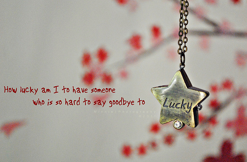 Im Lucky To Have You In My Life Quotes. QuotesGram