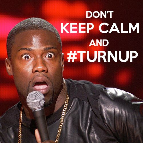 Kevin Hart Quotes About Turning Up. QuotesGram