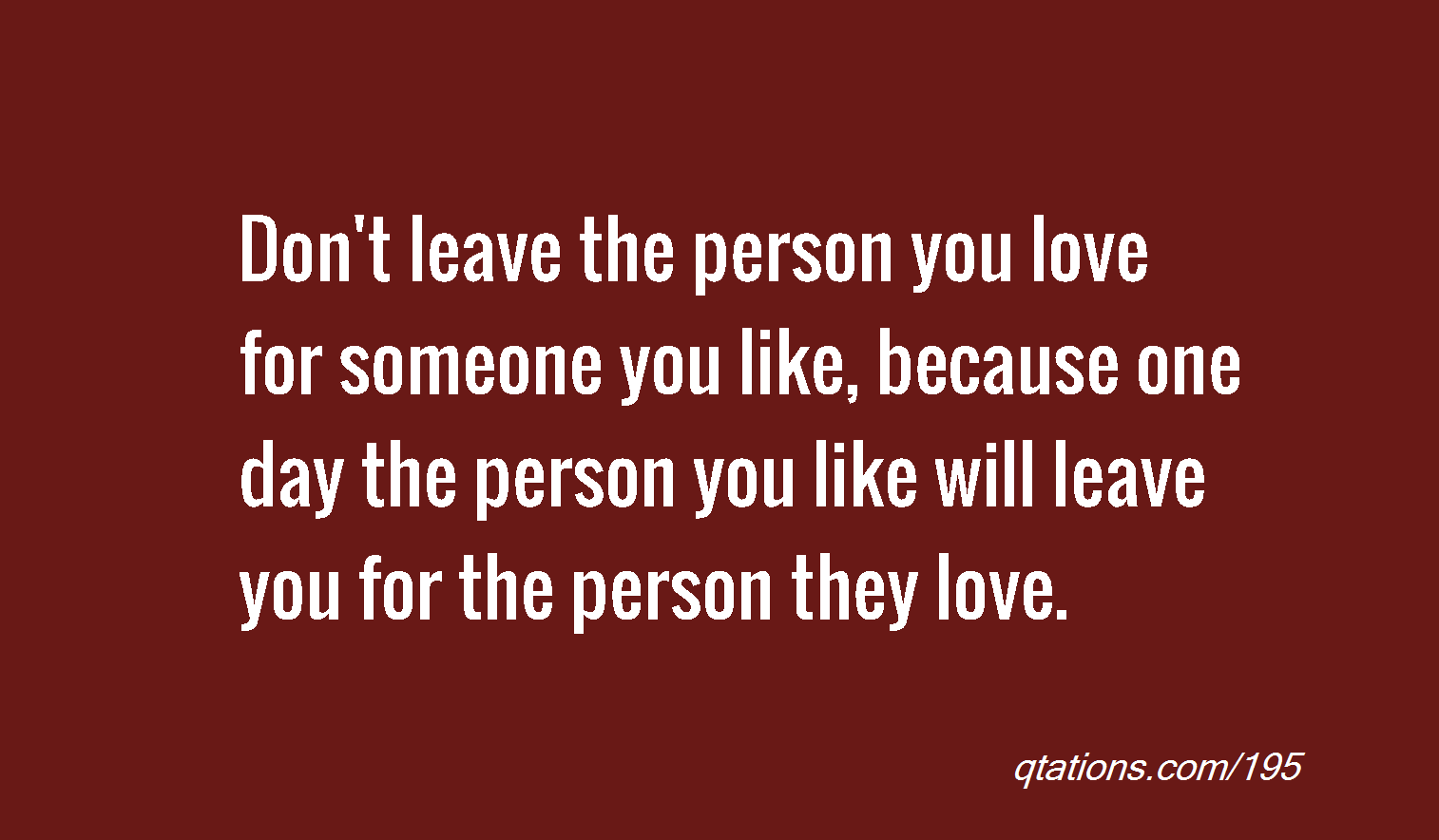 Quote For Someone Whos Leaving : Quotes about loving someone you cant have quotesgram