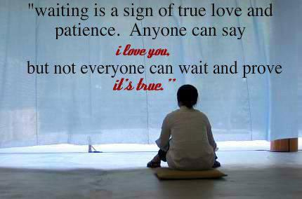For one love to patiently you the wait how A Prayer