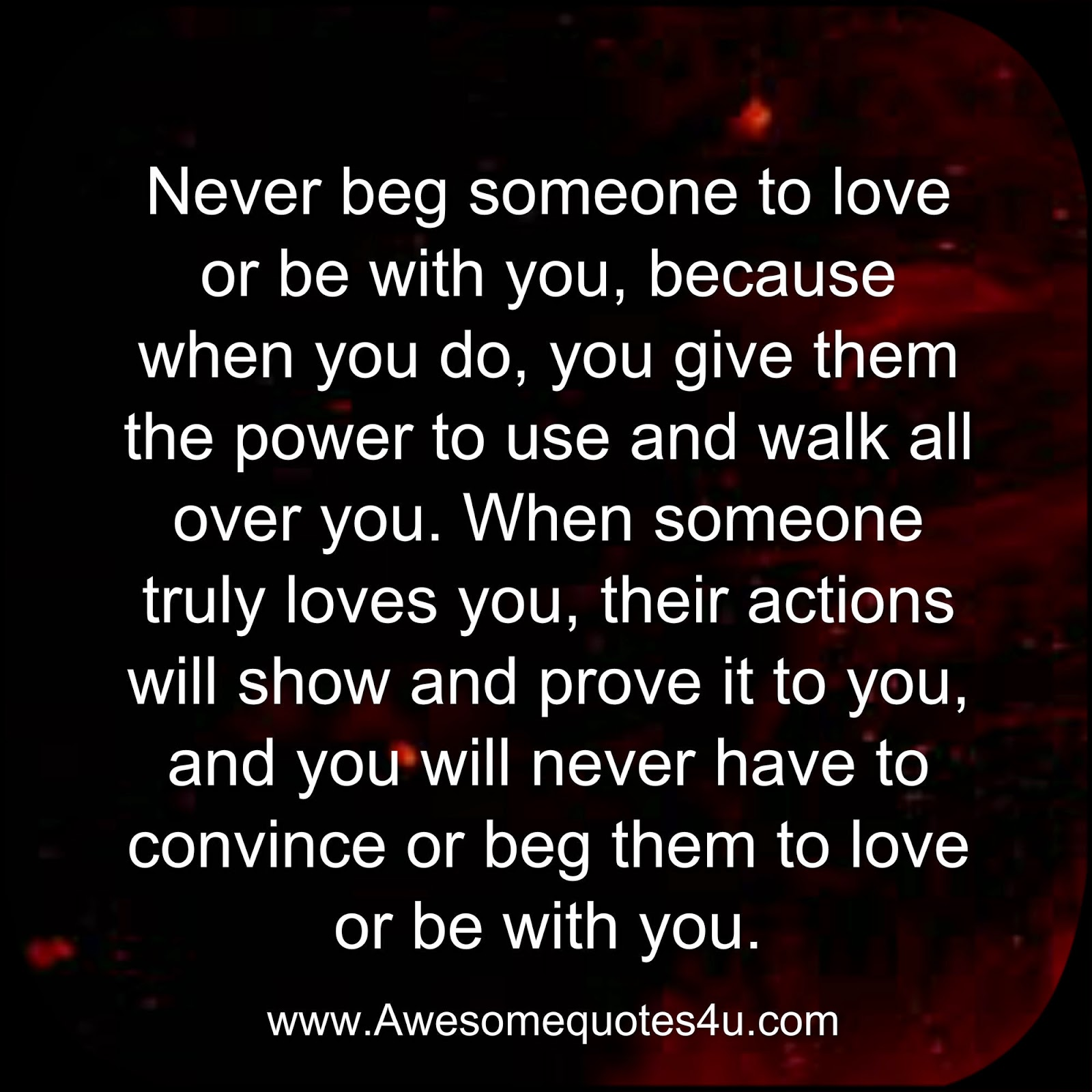 Quotes I Never Loved You Quotesgram: Never Beg For Love Quotes. QuotesGram