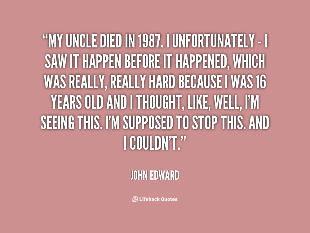 Uncle Died Quotes. QuotesGram