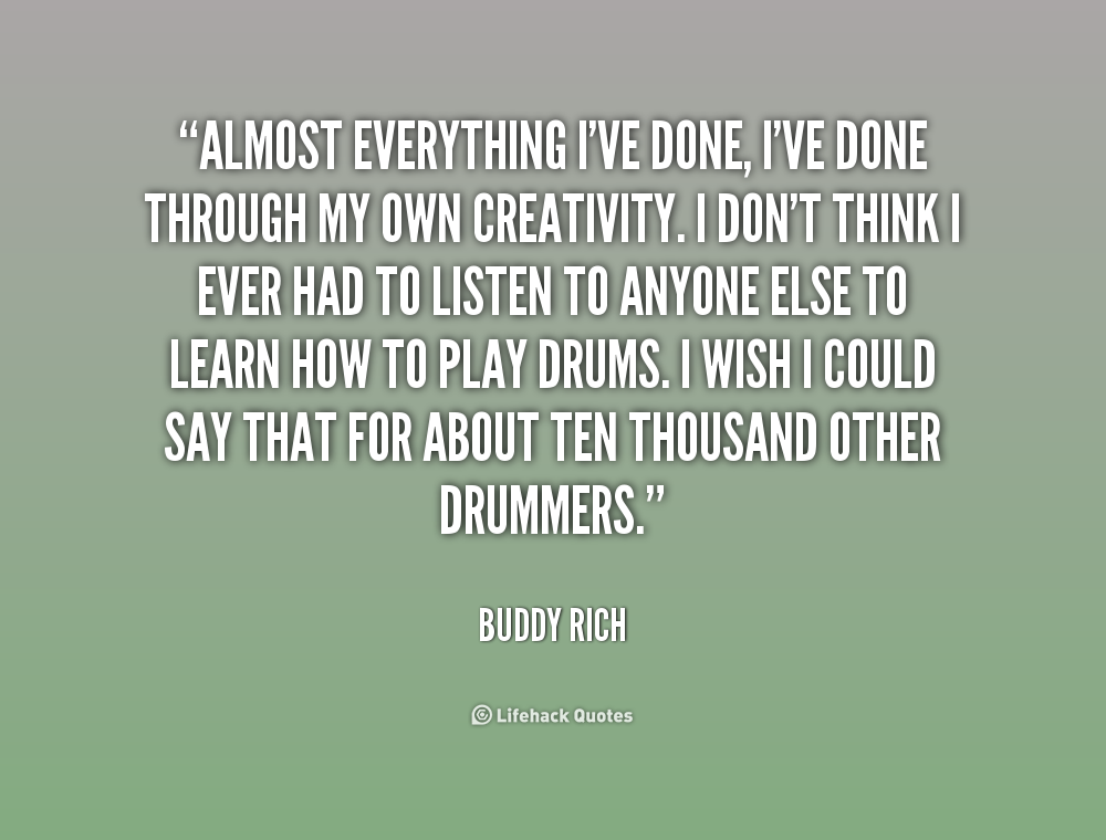 Buddy Rich Quotes. QuotesGram Almost Quotes