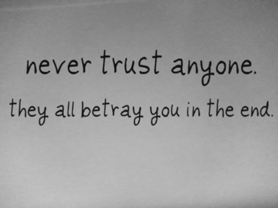 Status never trust anyone 37 Quotes