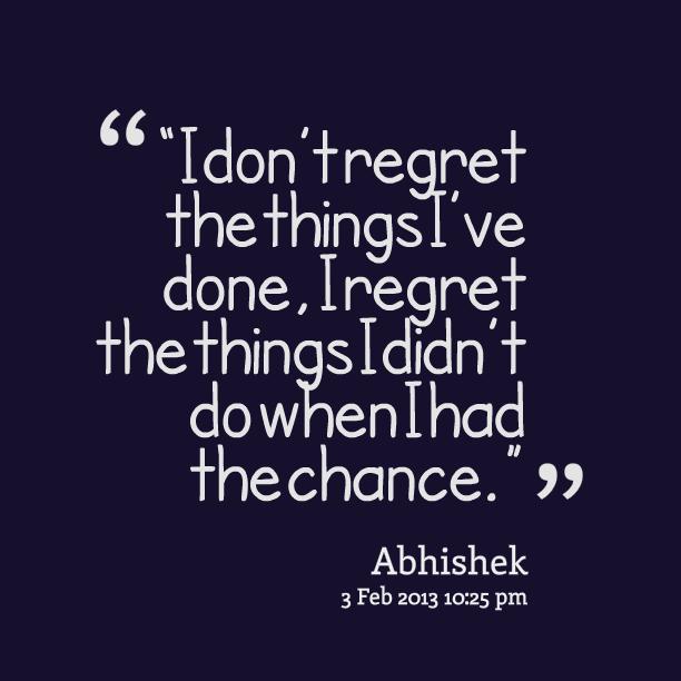 I Regret Tattoo Quotes Quotesgram: Dont Regret Anything Quotes. QuotesGram