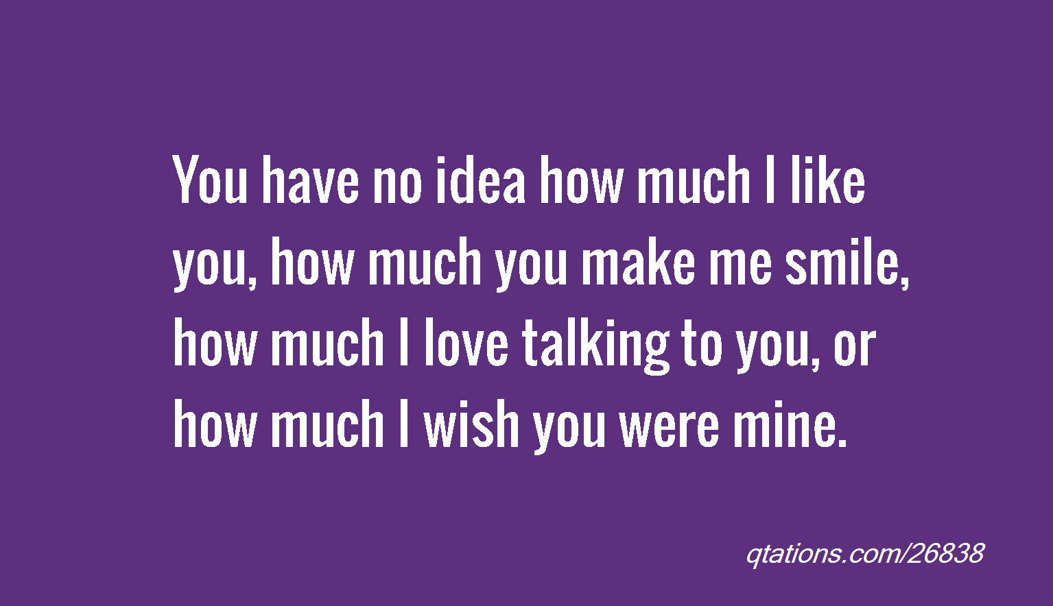 You Have No Idea How Much I Love You Quotes. QuotesGram