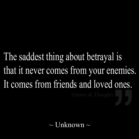 Sad Quotes Betrayal: Family Betrayal Quotes. QuotesGram