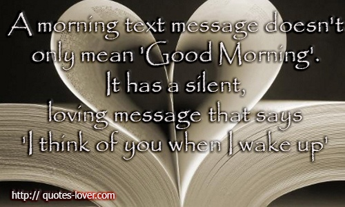 Good Morning Quotes For Him Quotesgram: Good Morning Text Quotes. QuotesGram