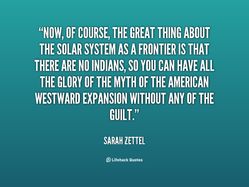 westward expansion quote 101 years of westward expansion and native genocide the text of the westward expansion museum's history wall 1800-1819  1820-1839  1840-1859  1860-1879  1880-1900.