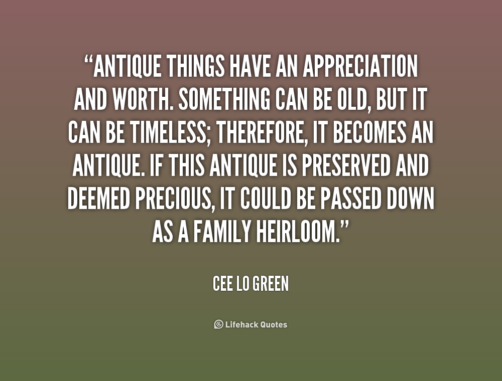 Quotes About Old Antique Things Quotesgram