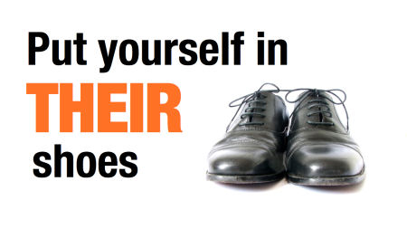 Put yourself in someones shoes