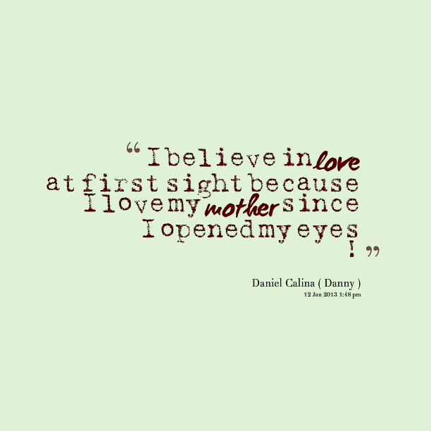 Quotes About Love At First Site: I Love My Mom Quotes. QuotesGram