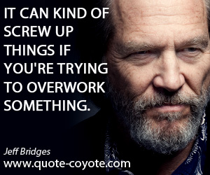 jeff bridges funny quotes quotesgram