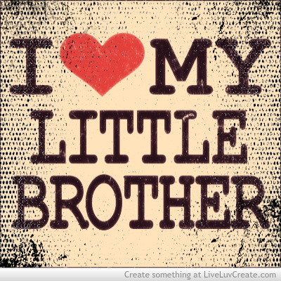Funny Quotes I Love My Brother. QuotesGram