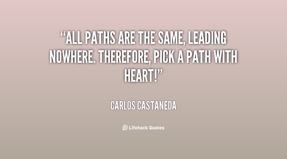 Quotes About Sharing Your Heart Quotesgram: Carlos Castaneda Quotes Heart. QuotesGram